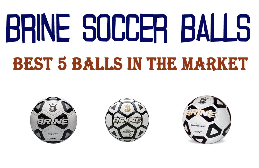 Brine Soccer Balls In 2019  Which One Is The Best  6ff226132f62