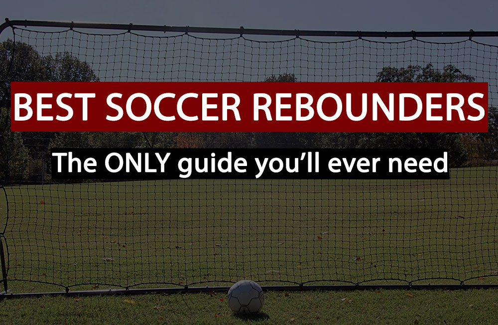 best soccer rebounders in 2018