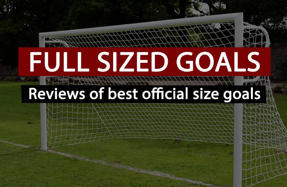 best full size official soccer goals