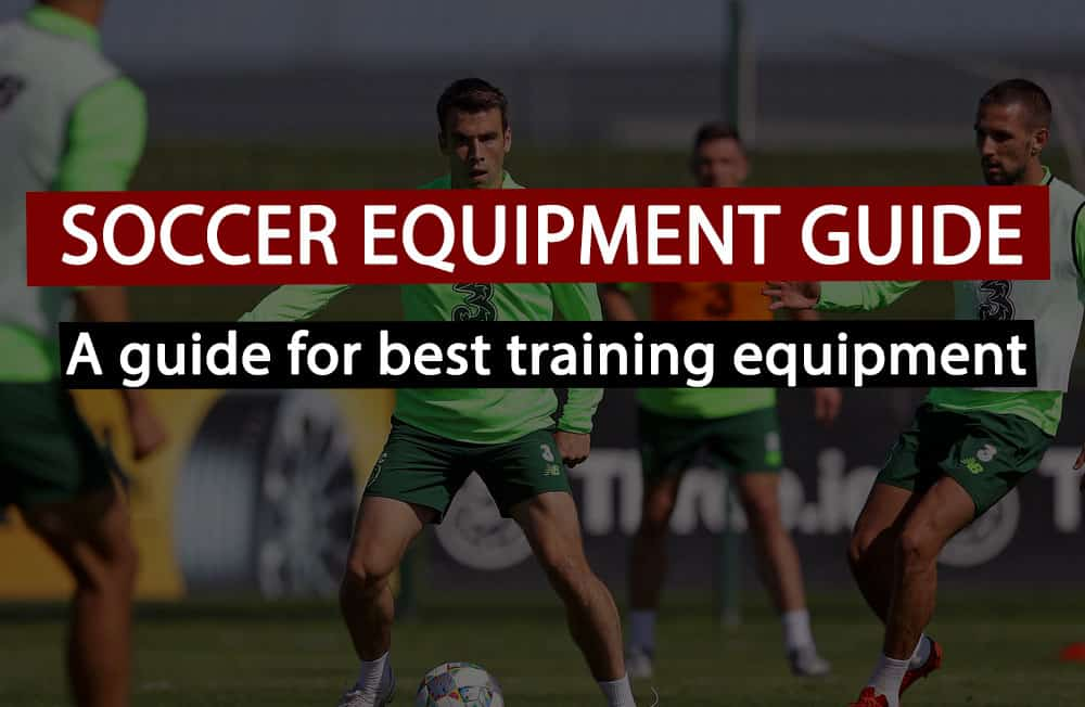best soccer equipment guide