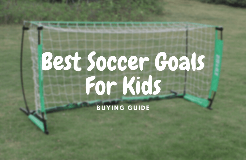 best soccer goals for kids