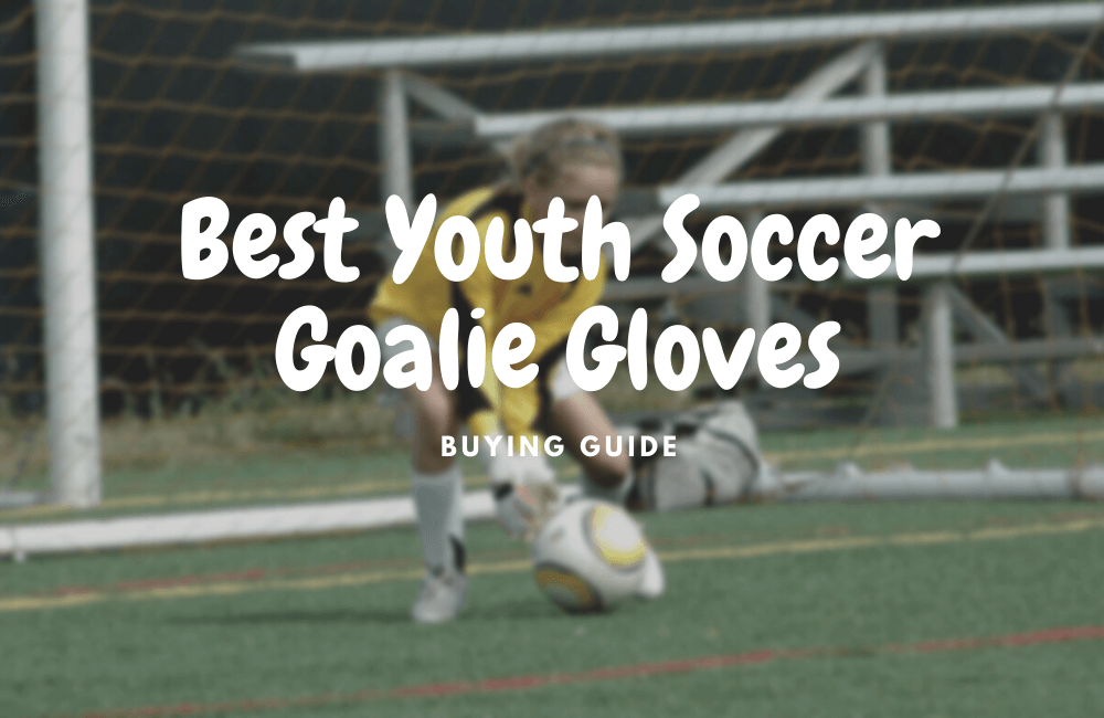 best youth soccer goalie gloves