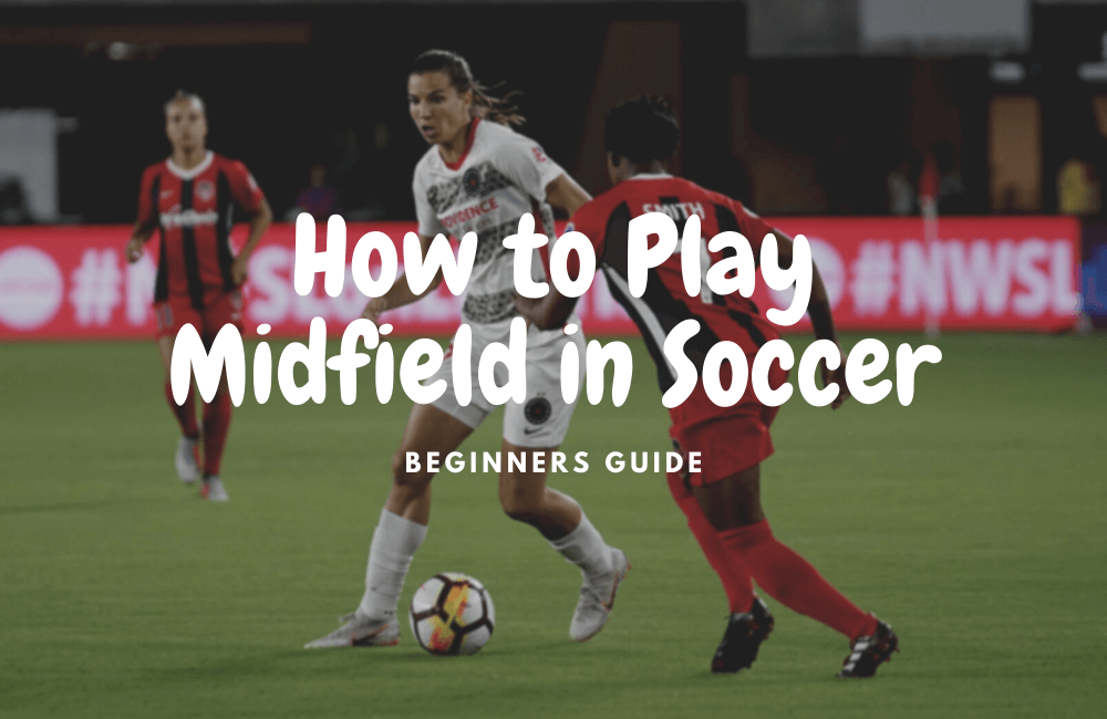 how to play midfield in soccer