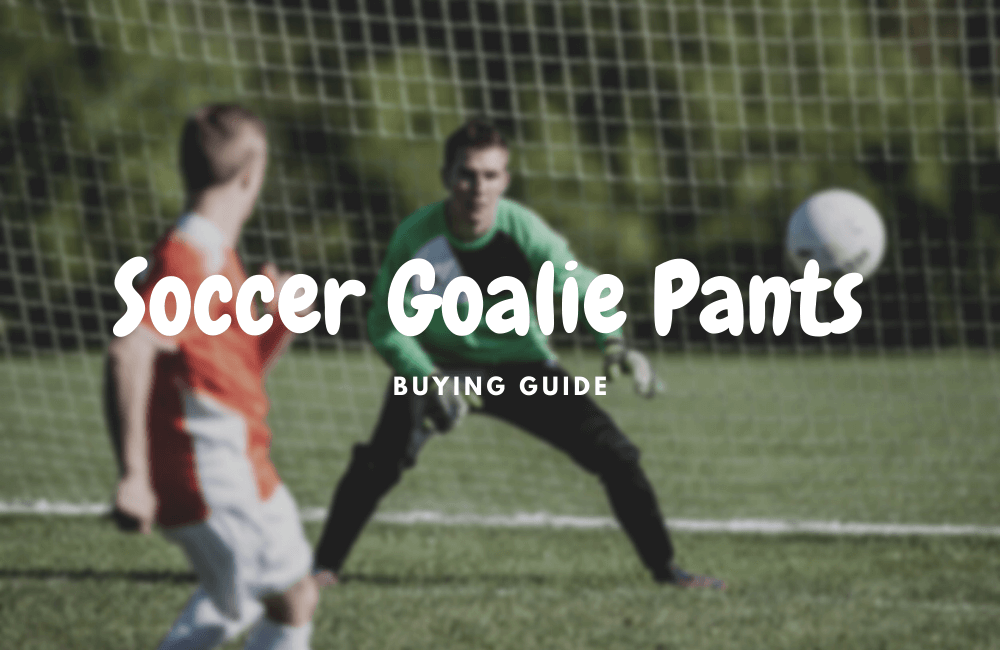 best soccer goalie pants