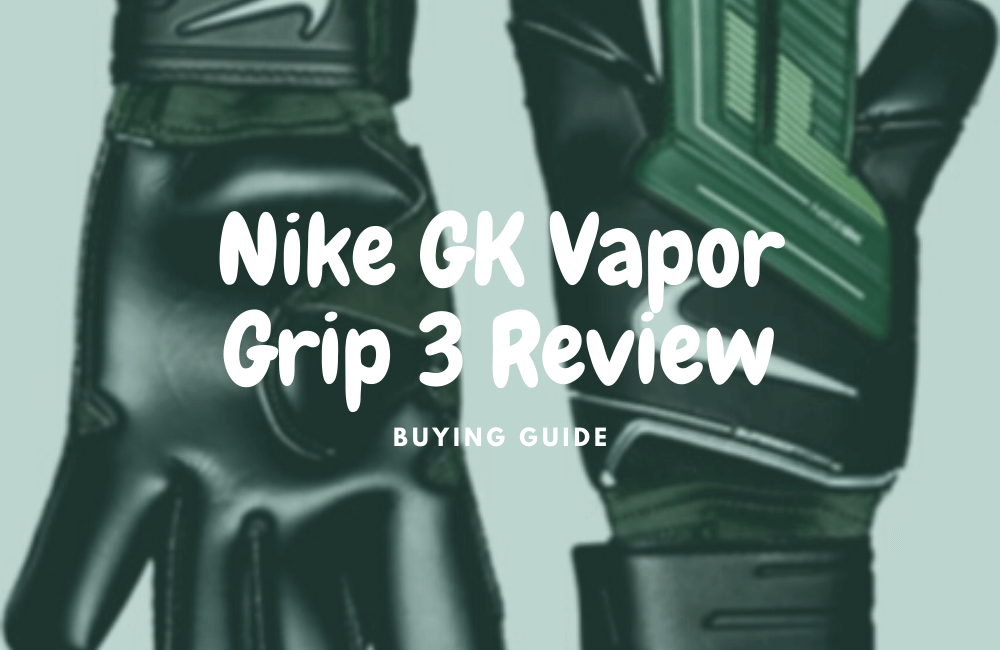 Nike GK Vapor Grip 3 review